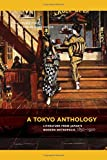 img - for A Tokyo Anthology: Literature from Japan's Modern Metropolis, 1850-1920 book / textbook / text book