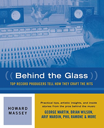 Behind the Glass - Top Record Producers Tell How They Craft the Hits (Softcover) [Howard Massey] (Tapa Blanda)