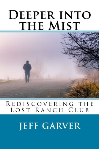 Deeper into the Mist: Rediscovering the Lost Ranch Club