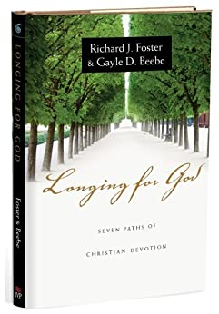 Longing for God: Seven Paths of Christian Devotion by [Foster, Richard J., Beebe, Gayle D.]