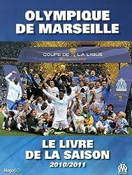 Olympique de Marseille : Le livre de la saison 2010/2011