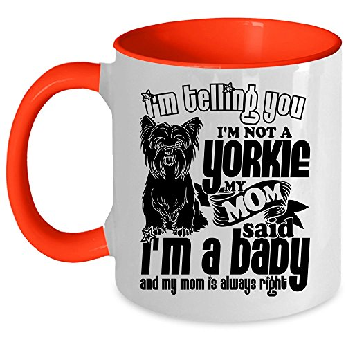 Cute Dog Coffee Mug, I'm Telling You I'm Not A Yorkie Accent Mug (Accent Mug - Red)