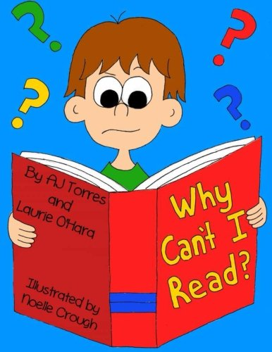 Why Can't I Read?: A children's book on dyslexia [Laurie O'Hara] (Tapa Blanda)