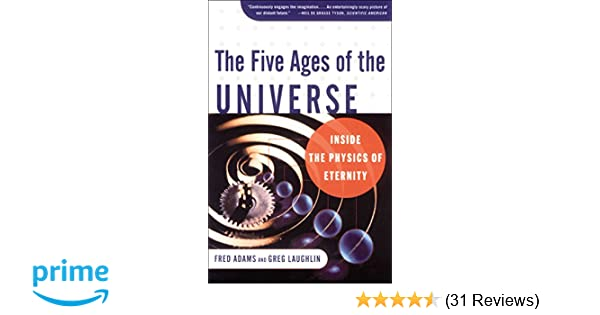 The Five Ages of the Universe: Inside the Physics of
