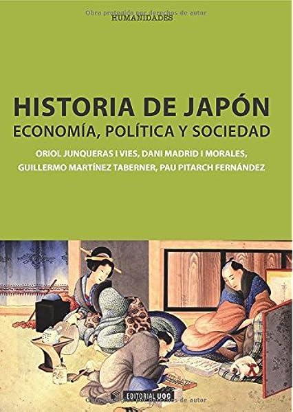 Historia de Japón: Economía, política y sociedad: 239 Manuales: Amazon.es: Junqueras i Vies, Oriol, Madrid i Morales, Dani, Martínez Taberner, Guillermo, Pitarch Fernández, Pau: Libros