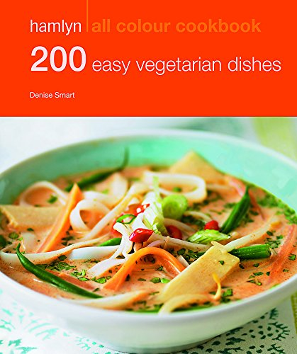 200 Easy Vegetarian Dishes: Hamlyn All Colour Cookbook