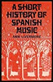 img - for A Short History of Spanish Music. book / textbook / text book