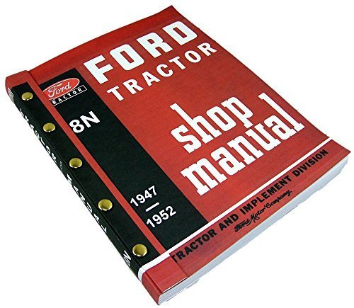 Ford 8N Service Manual Factory Version for Overhauling Repairing Troubleshooting Tractors with all Updates