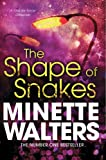 Front cover for the book The Shape of Snakes by Minette Walters