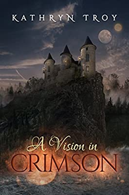 A Vision in Crimson (Frostbite Book 1) Kindle Edition by Kathryn Troy (Author)