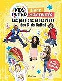 Cahiers d'activités Kids United : Les passions et les rêves des Kids United