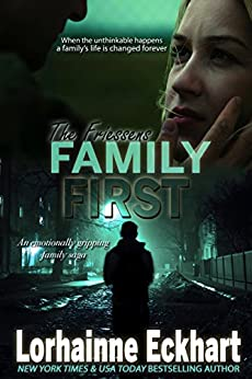 Family First (The Friessens Book 7) by [Eckhart, Lorhainne]