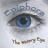 Watery Eye by Epiphora (2005-08-02)