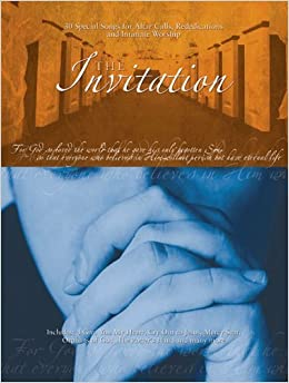 Book The Invitation: 30 Special Songs for Altar Calls, Rededications, and Intimate Worship by Hal Leonard Corp. (2007-05-07)