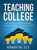 Teaching College: The Ultimate Guide to Lecturing, Presenting, and Engaging Students