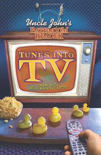 Uncle John's Bathroom Reader Tunes into TV - Tv Tunes