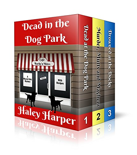 (Dead in the Dog Park Cozy Mystery Collection (The Complete Mayzie Katz Cozy Mystery Series))