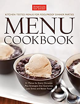 Menu Cookbook: Your Guide to Hosting Stress-Free Dinner Parties and Holiday Feasts by [America's Test Kitchen]