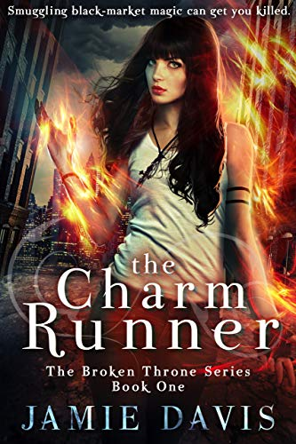 The Charm Runner: Book 1 of the Broken Throne Saga