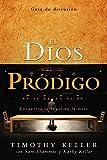 El Dios pródigo, Guía de discusión: Encuentra tu lugar en la mesa (Spanish Edition)
