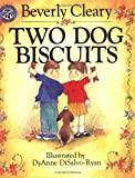 Two Dog Biscuits, Beverly Cleary, 0688147356