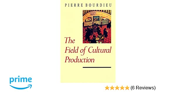 Amazon The Field Of Cultural Production 9780231082877 Pierre