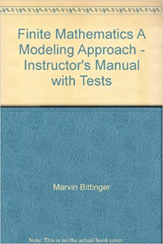 Finite Mathematics A Modeling Approach - Instructor's Manual