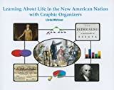 Learning about Life in the New American Nation with Graphic Organizers, Linda Wirkner, 1404250506