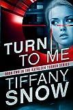 Turn to Me, Tiffany Snow, 1611099625