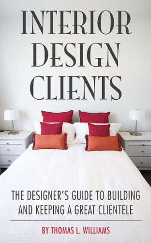 Cheap  Interior Design Clients: The Designer's Guide to Building and Keeping a Great..