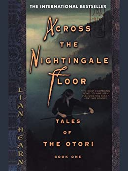 Across the Nightingale Floor: Tales of the Otori Book One by [Hearn, Lian]
