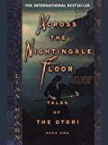 Across the Nightingale Floor: Tales of the Otori Book One