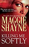 Front cover for the book Killing Me Softly by Maggie Shayne