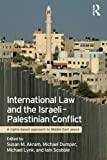 img - for International Law and the Israeli-Palestinian Conflict: A Rights-Based Approach to Middle East Peace book / textbook / text book