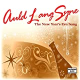 Auld Lang Syne: The New Year's Eve Song (Old Lang Syne)