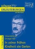 Königs Erläuterungen und Materialien: Interpretation zu Christoph Hein. In seiner frühen Kindheit ein Garten