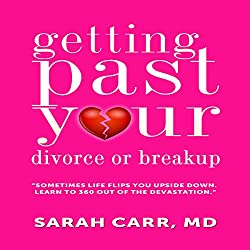 Getting past Your Divorce and Breakup