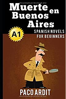 Spanish Novels: Muerte en Buenos Aires (Spanish Novels for Beginners - A1) (