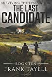 Surviving The Evacuation, Book 10: The Last Candidate: Volume 10