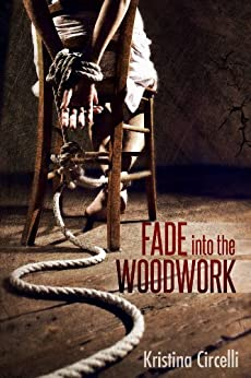 Fade into the Woodwork by [Circelli, Kristina]
