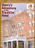 Henry's Adventure at the Franklin Hotel, Nancy Cartwright and Joanna Jones, 0913062448