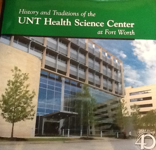 - History and Traditions of the UNT Health Science Center at Forth Worth
