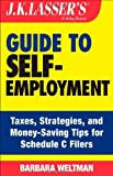 img - for J.K. Lasser's Guide to Self-Employment: Taxes, Tips, and Money-Saving Strategies for Schedule C Filers by Weltman, Barbara (October 21, 2013) Paperback book / textbook / text book