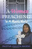 A Woman Preaching in a Man's World, Pastor Juanita Mason, 1438903413
