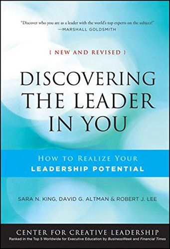 Discovering the Leader in You: How to Realize Your Leadership Potential (A Joint Publication of the Jossey-Bass Business & Management Series and the Center for Creative Leadership)