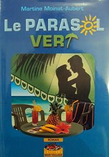 Le parasol vert : roman, Moinat-Aubert, Martine
