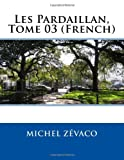 Les Pardaillan, Tome 03 (French), Michel Michel Zévaco, 1494858789