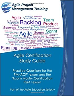 Amazon agile certification study guide practice questions amazon agile certification study guide practice questions for the pmi acp exam and the scrum master certification psm i exam part of the agile yadclub Choice Image