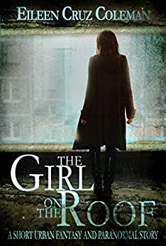 The Girl on the Roof by [Coleman, Eileen Cruz]