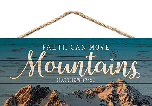 Faith Can Move Mountains 5 x 10 Wood Plank Design Hanging Sign by P Graham Dunn